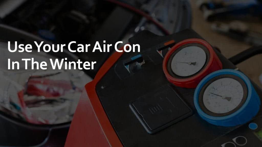 use your car air con in the winter