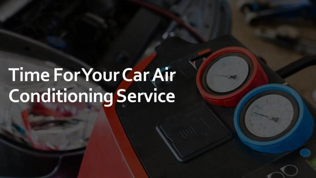 time for your car air conditioning service