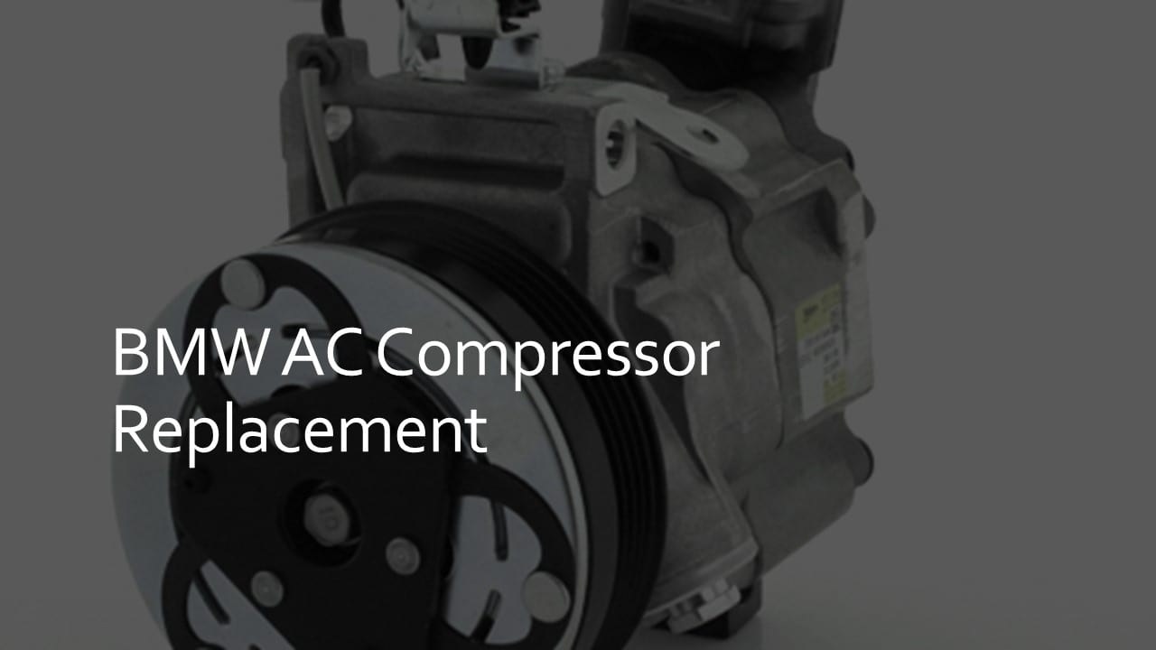 bmw ac compressor replacement