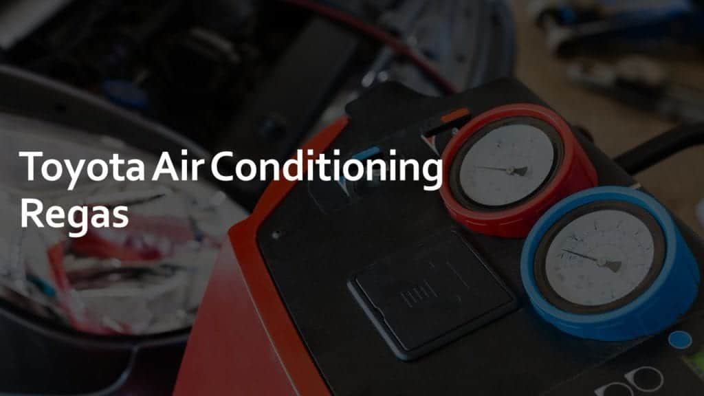 toyota air conditioning regas