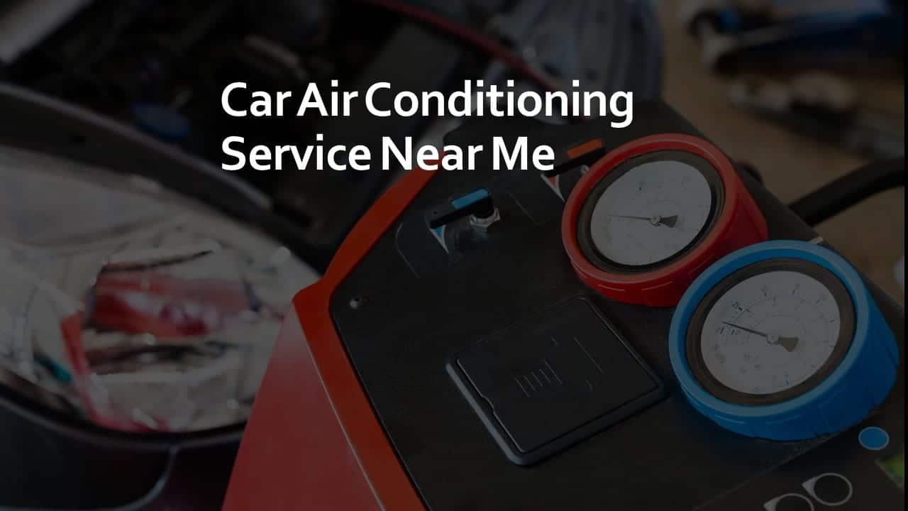Car Air Conditioning Service Near Me