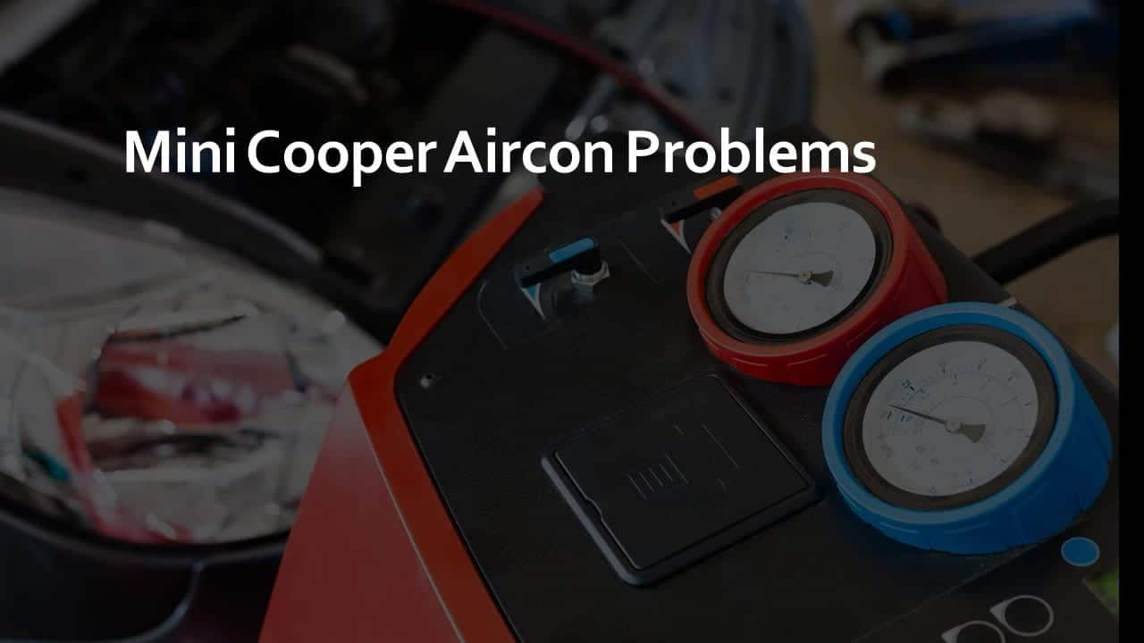 Mini Cooper Aircon Problems