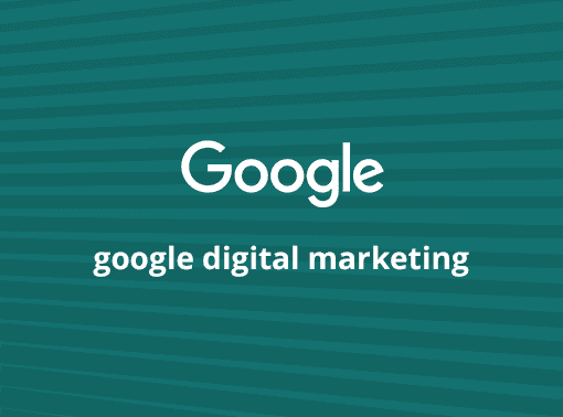 Google Digital Marketing