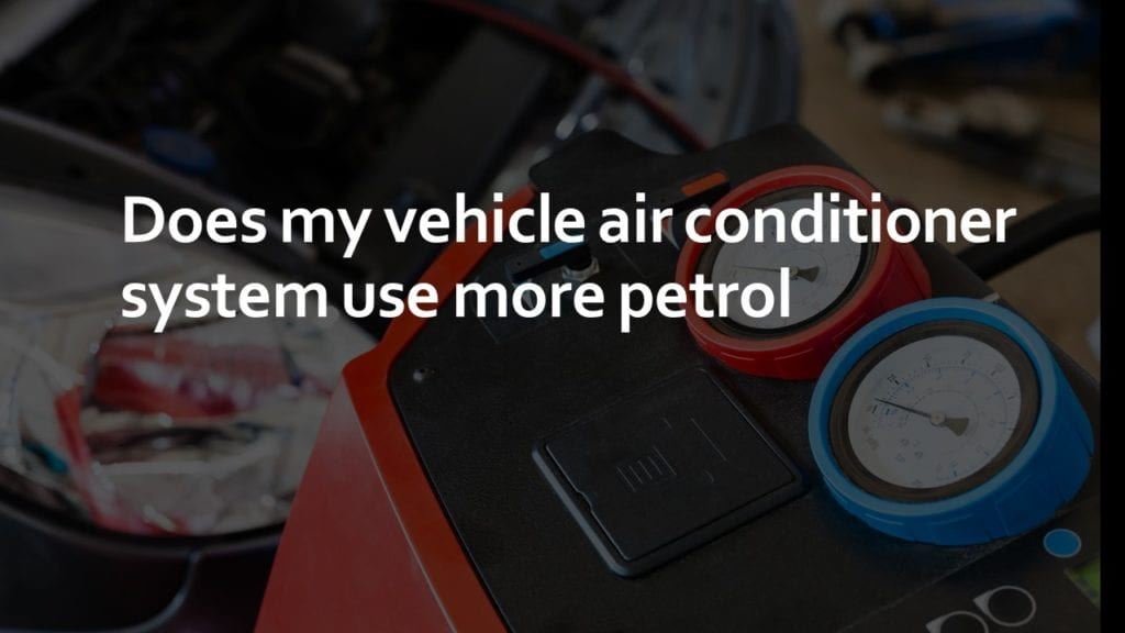Does my vehicle air conditioner system use more petrol