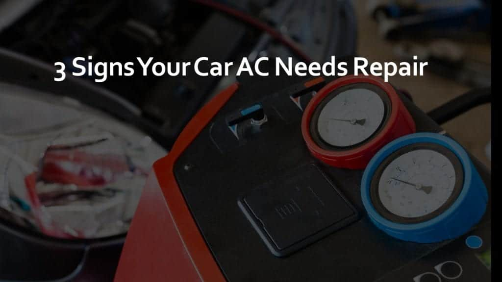 3 Signs Your Car AC Needs Repair