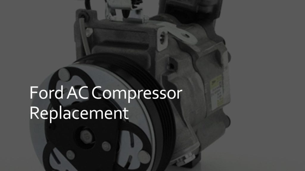 ford ac compressor replacement