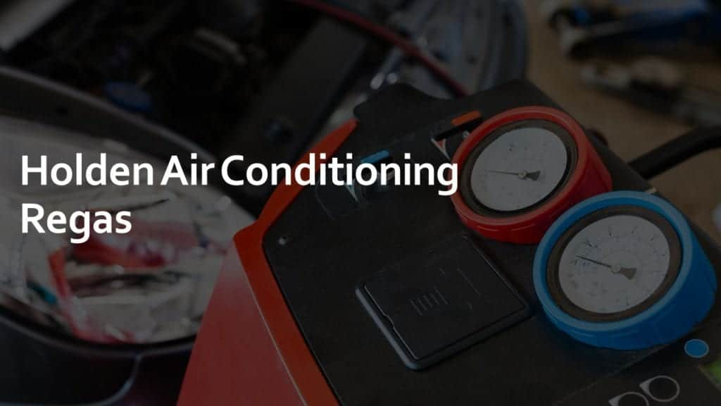 holden air conditioning regas