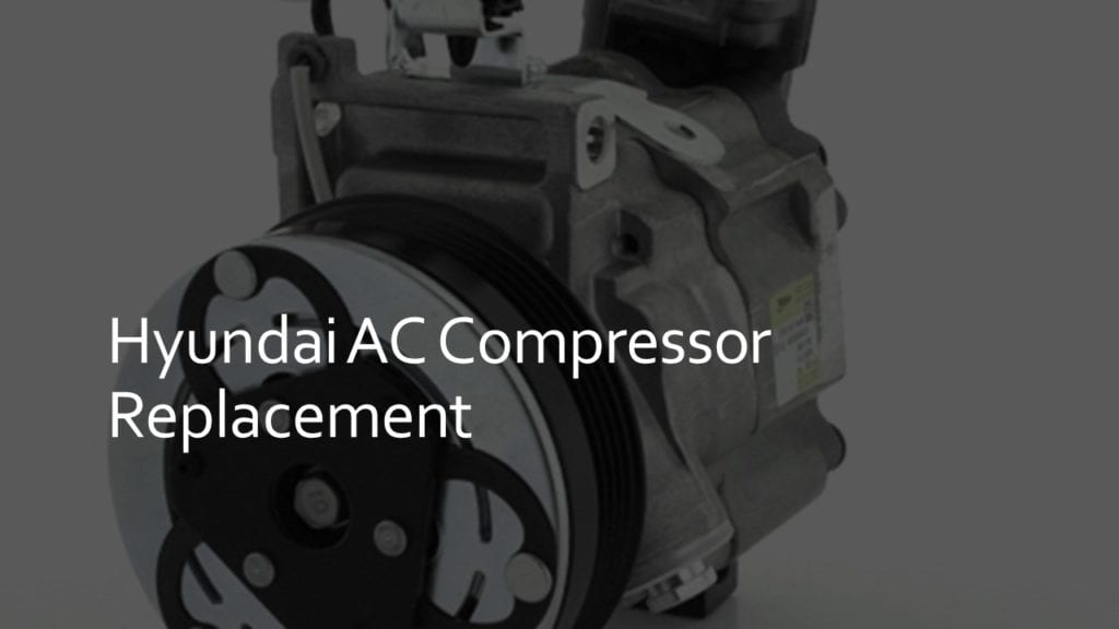 hyundai ac compressor replacement