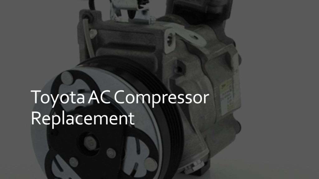 toyota ac compressor replacement