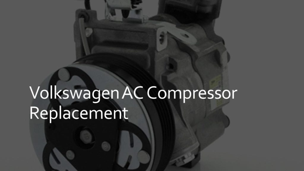 volkswagen ac compressor replacement