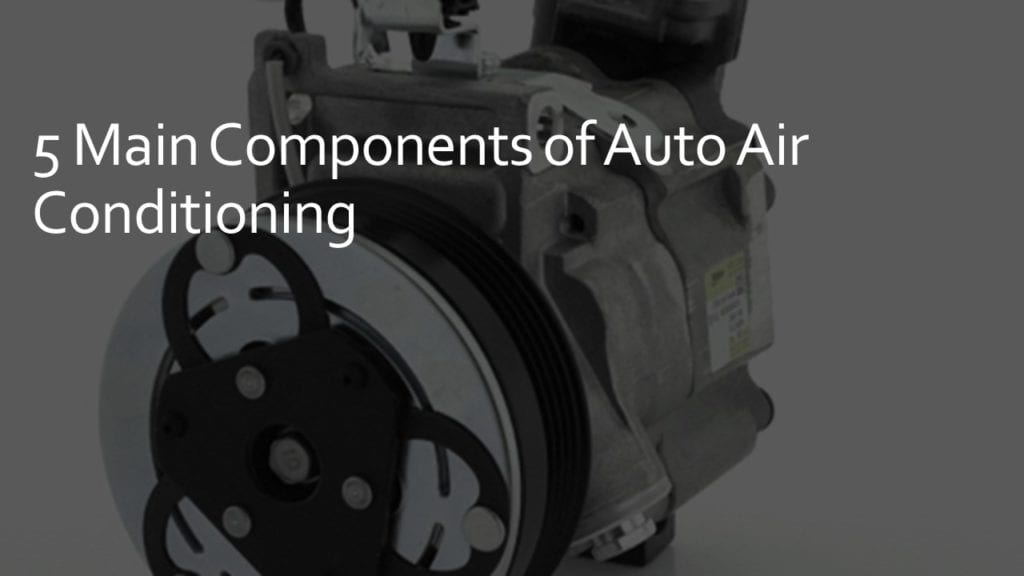 main components of auto air conditioning