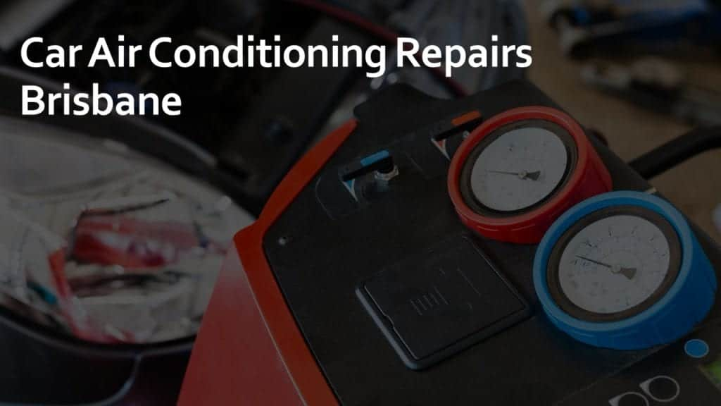 car air conditioning repairs brisbane