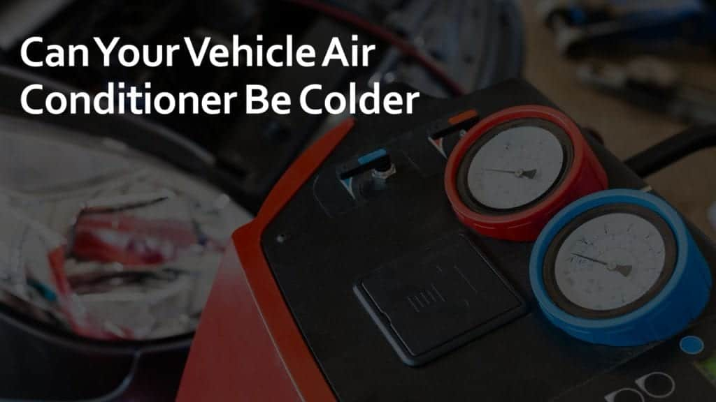 can your vehicle air conditioner be colder