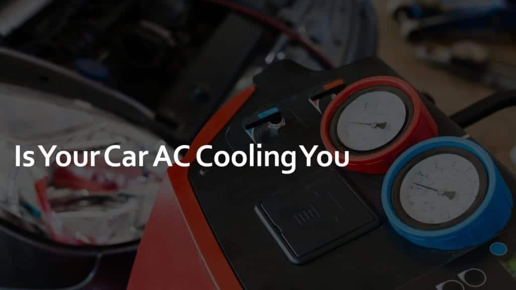 is your car ac cooling you