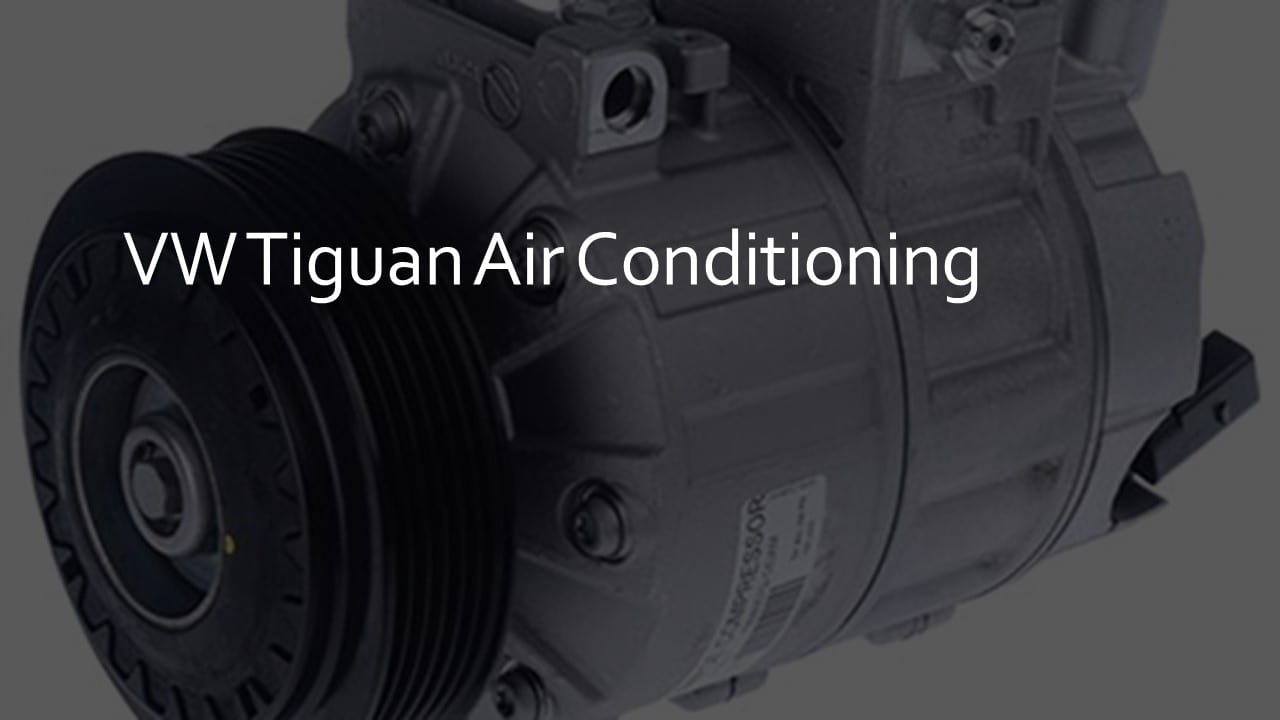VW Tiguan Air Conditioning