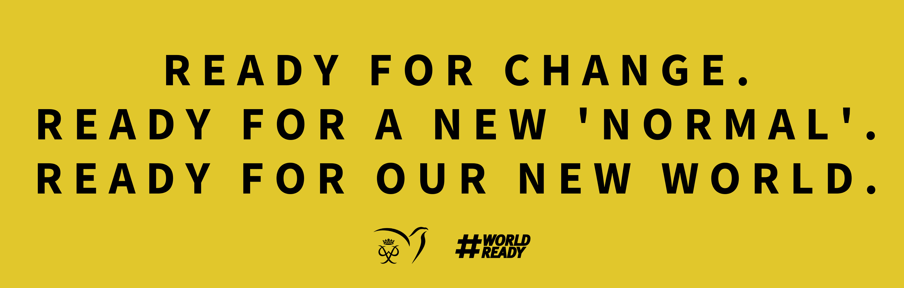 READY FOR OUR NEW WORLD